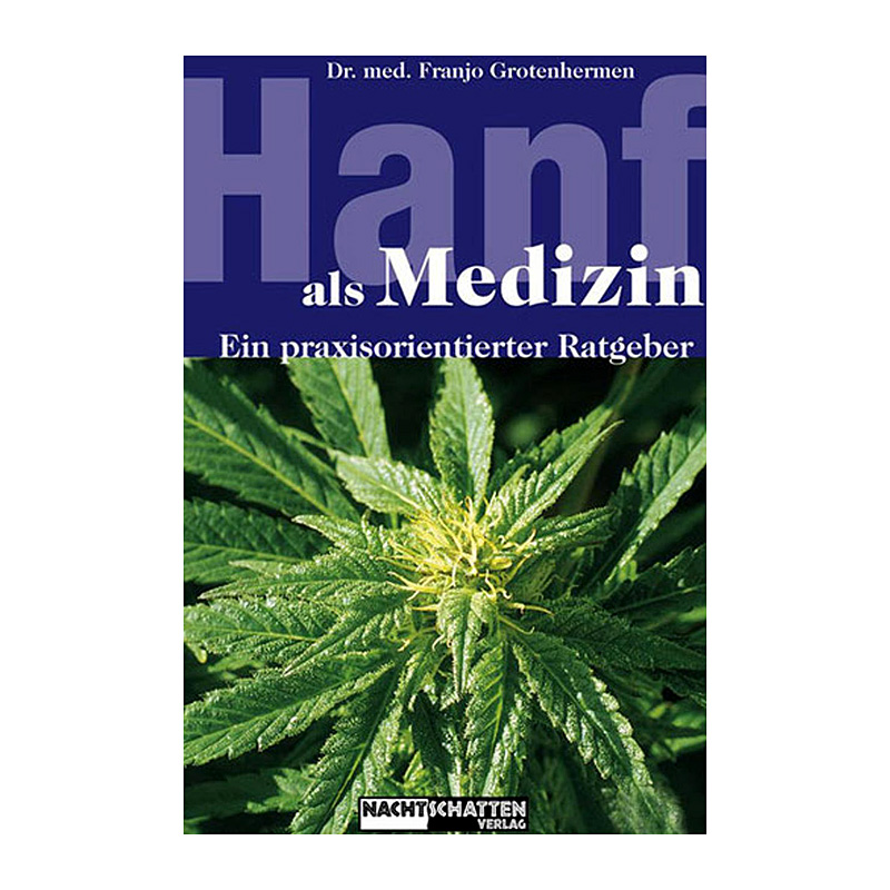Hanf als Medizin von Dr. Grotenhermen Franjo